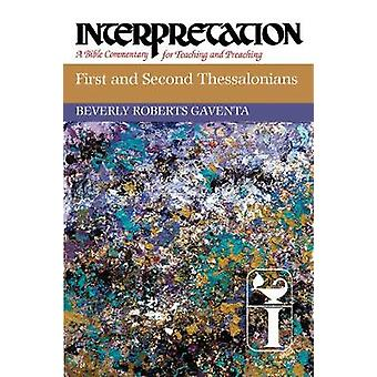 First and Second Thessalonians Interpretation A Bible Commentary for Teaching and Preaching by Gaventa & Beverly Roberts