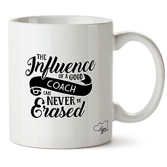Hippowarehouse The Influence Of A Good Coach Can Never Be Erased Printed Mug Cup Ceramic 10oz