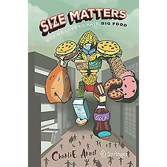 Størrelse spørgsmål - hvorfor vi elsker at hade store mad af Size Matters - hvorfor vi Lo