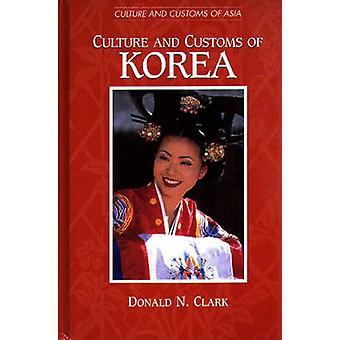 Culture and Customs of Korea by Donald N Clark