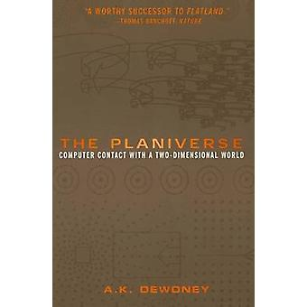 The Planiverse  Computer Contact with a TwoDimensional World by Dewdney & A.K.