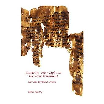 Qumran New Light on the New Testament by Beasley & James
