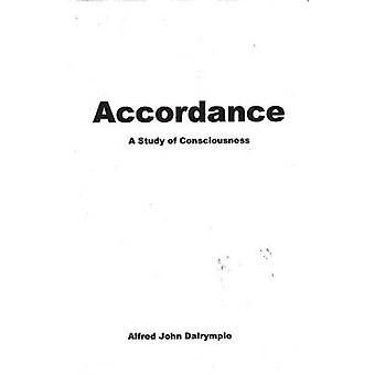 Accordance A Study of Consciousness by Dalrymple & Alfred John