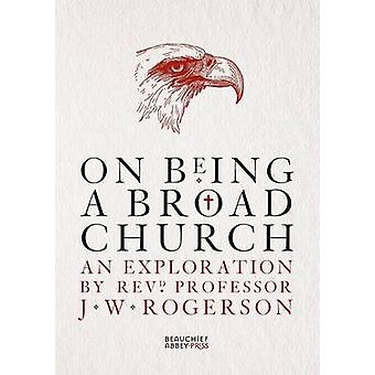 On Being a Broad Church by Rogerson & J W