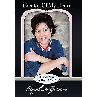 Creator of My Heart A New Heart Is What I Need by Gordon & Elizabeth