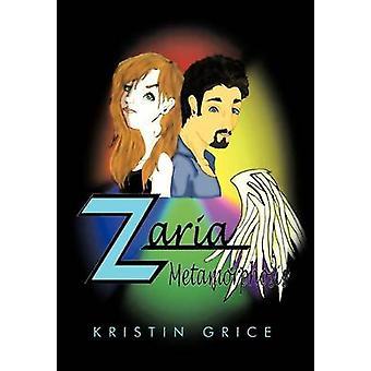 Zaria metamorfosi di Grice & Kristin