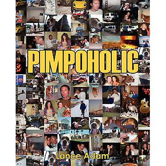 Pimpoholic by Adam & Lance