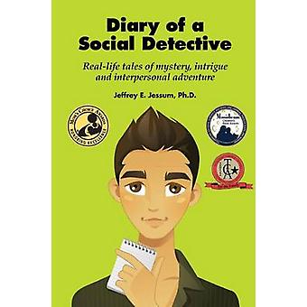 Diary of a Social Detective by Jessum & PhD Jeffrey E