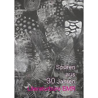 Spuren aus 30 Jahren Literaturbro EMR di Literaturbro EMR
