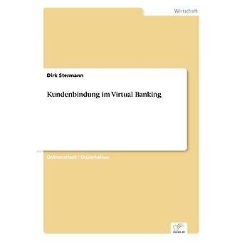 Kundenbindung Im Virtual Banking von & Dirk Stermann