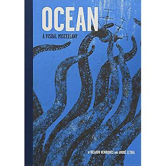 Ocean - A Visual Miscellany by Ocean - A Visual Miscellany - 9781452155