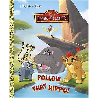 Follow That Hippo! (Disney Junior - The Lion Guard) by Andrea Posner-S
