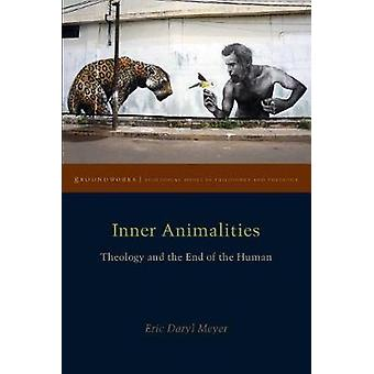 Inner Animalities - Theology and the End of the Human by Inner Animali