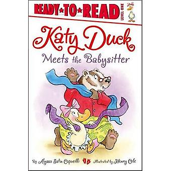 Katy Duck Meets the Babysitter by Alyssa Satin Capucilli - Henry Cole