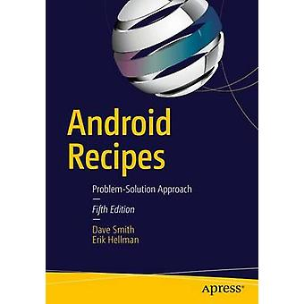 Android Recipes - A Problem-Solution Approach by Dave Smith - 97814842