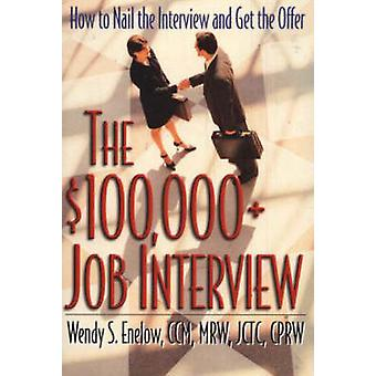 $100 -000+ Job Interview - How to Nail the Interview and Get the Offer