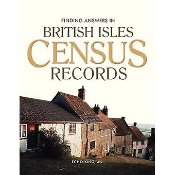 Finding Answers in British Isles Census Records by Echo King - 978159