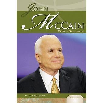 John McCain - POW & Statesman by Tom Robinson - 9781604539639 Book