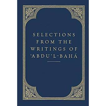 Selections from the Writings of Abdu'l-Baha by Abdu'l-Baha - 97816185