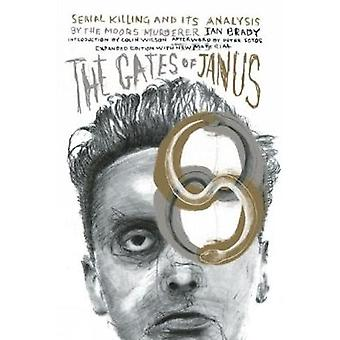 The Gates of Janus - An Analysis of Serial Murder by England's Most Ha