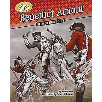 Benedict Arnold - Hero or Enemy Spy? by Aaron Derr - 9781634402798 Book