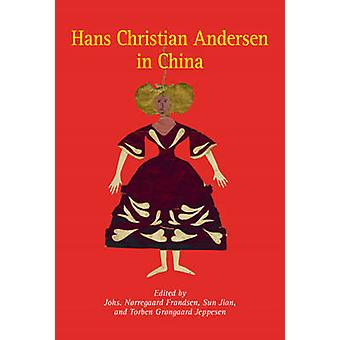 Hans Christian Andersen in China by Norregaard Frandsen - Jian Sun -