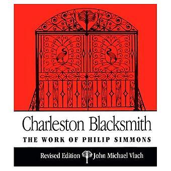 Charleston Blacksmith: het werk van Philip Simmons