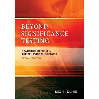 Beyond Significance Testing - Statistics Reform in the Behavioral Scie