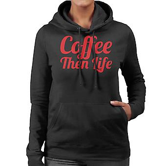 Coffee Then Life Women's Hooded Sweatshirt