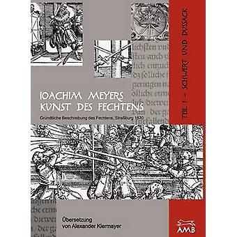 Joachim Meyers Kunst Des Fechtens by Kiermayer & Alexander