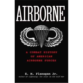 Airborne a Combat History of American Airborne Forces - A Combat Histo