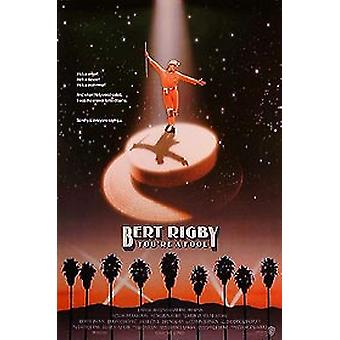 Bert Rigby, du ' re en idiot (enkelsidig regelbunden) original Cinema affisch