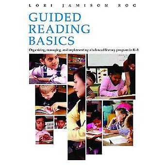 Guided Reading Basics - Organizing - Managing and Implementing a Balan
