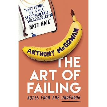 Art of Failing by Anthony McGowan