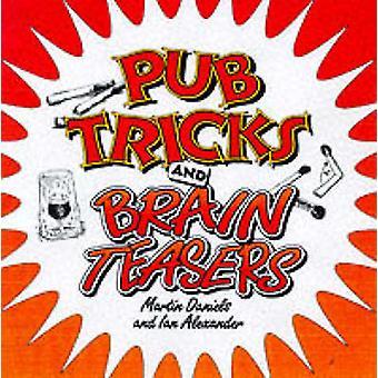 Pub Tricks and Brain Teasers by Martin Daniels - Ian Alexander - 9780