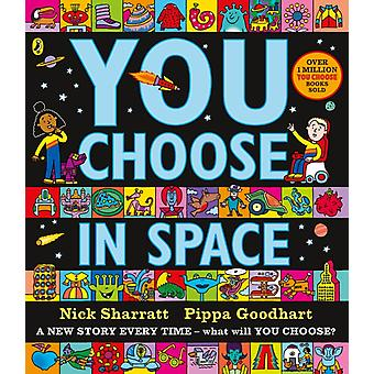 You Choose in Space by Pippa Goodhart & Illustrated by Nick Sharratt