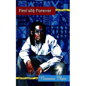 Fimi sile Forever Heaven gave it to me by Ikpo & Nnanna