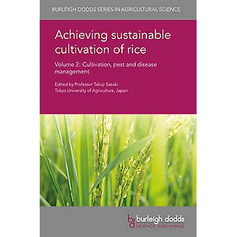 Achieving Sustainable Cultivation of Rice Volume 2 Cultivation Pest and Disease Management by Sasaki & Takuji