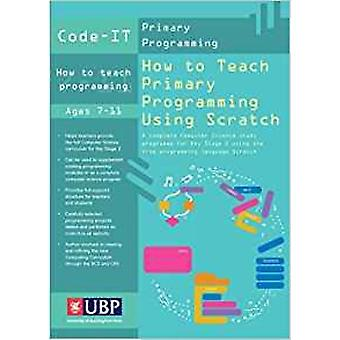 CodeIt How To Teach Primary Programming Using Scratch by Phil Bagge