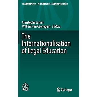 The Internationalisation of Legal Education by Jamin & Christophe