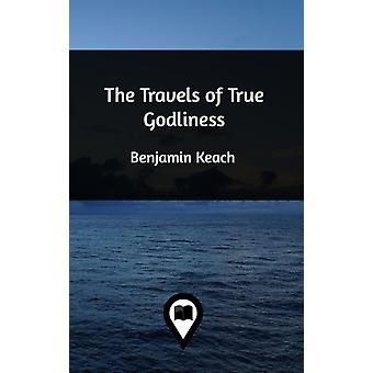 De reizen van ware goddelijkheid door Benjamin Keach