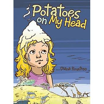 Potatoes on My Head by Rountree & Diana