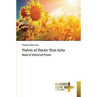 Psalms of Doctor Ebot Ashu by Ebot Ashu Frederick