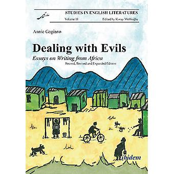 Dealing with Evils. Essays on Writing from Africa. by Gagiano & Annie