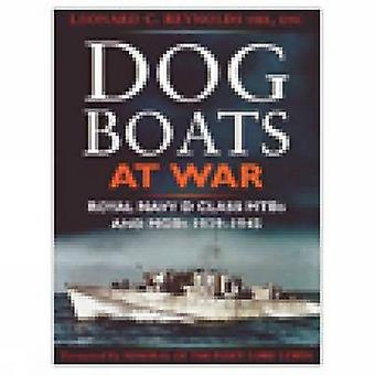 Dog Boats at War - Royal Navy D Class MTBs and MGBs 1939-1945 by Leona