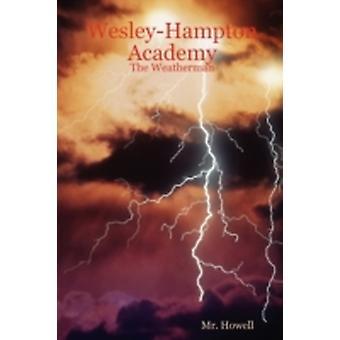 WesleyHampton Academy The Weatherman di Howell & Mr.