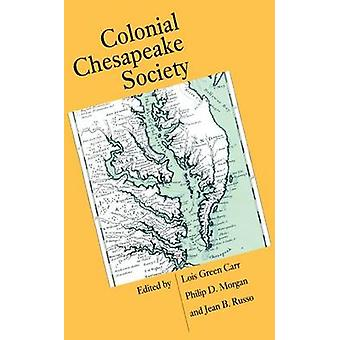 Colonial Chesapeake Society by Carr & Lois Green