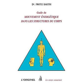 Inner Bridges A Guide to Energy Movement and Body Structure by Smith & Fritz