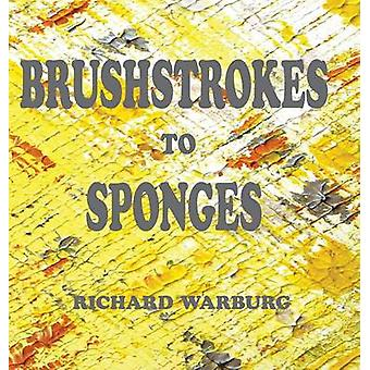 Brushstrokes to Sponges by Warburg & Richard Jeremy