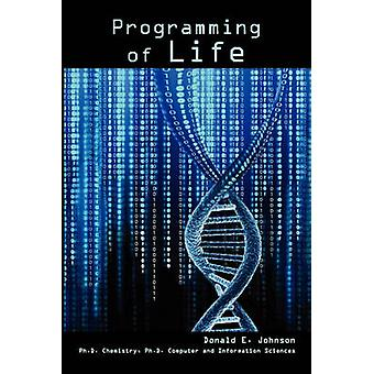 Programming of Life by Johnson & Donald E.